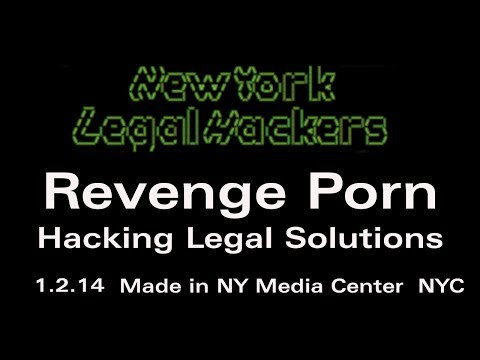 Revenge Porn - Hacking Legal Solutions - Legal Hackers Nyc video