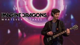 Download Lagu Imagine Dragons - Whatever It Takes (Guitar Cover) Gratis STAFABAND