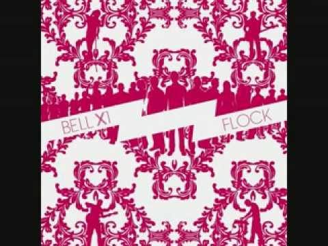 Bell X1 - Flock - Rocky Took A Lover