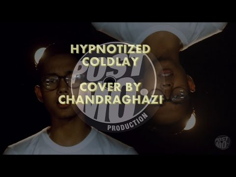 COLDPLAY -  HYPNOTISED (COVER BY CHANDRAGHAZI)