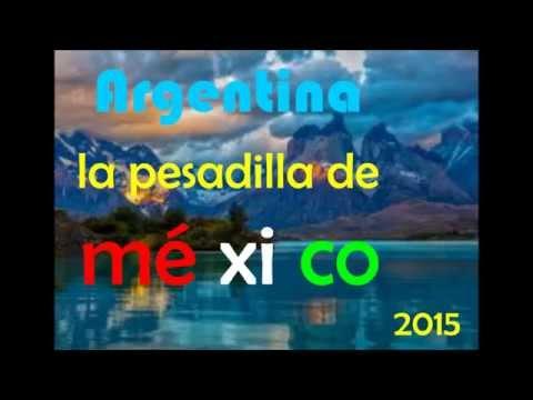 Argentina la pesadilla de México  2