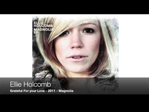Ellie Holcomb - Grateful For Your Love