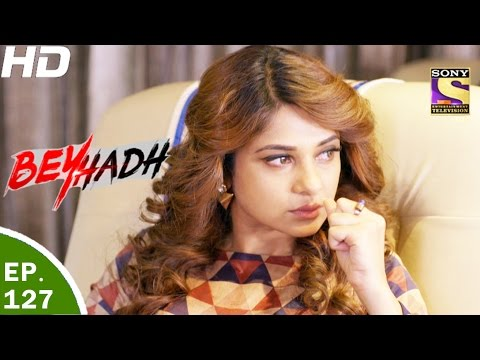 Beyhadh - बेहद - Ep 127 - 5th Apr, 2017 thumbnail