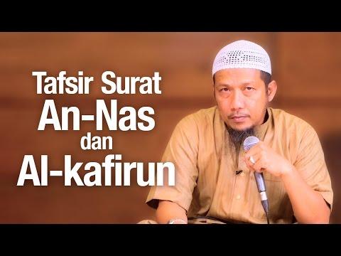 Ceramah Agama Islam: Tafsir Surah An-Nas & Al-Kafirun - Ustadz Sufyan Bafin Zen.