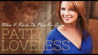 Watch Patty Loveless When I Reach The Place Im Going video