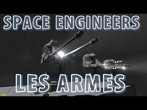 Space Engineers – les armes [FR]