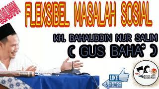 Gus Baha'- Fleksibel Masalah Sosial #Gusbaha #Ngajiulama'