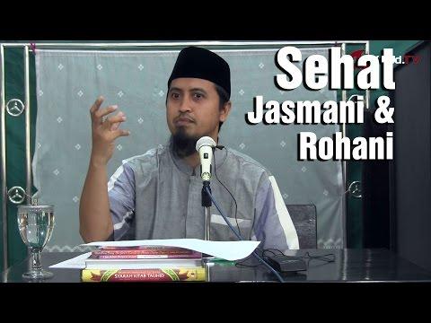 Kajian Islam Sehat Jasmani dan Rohani - Ustadz Abdullah Zaen, MA