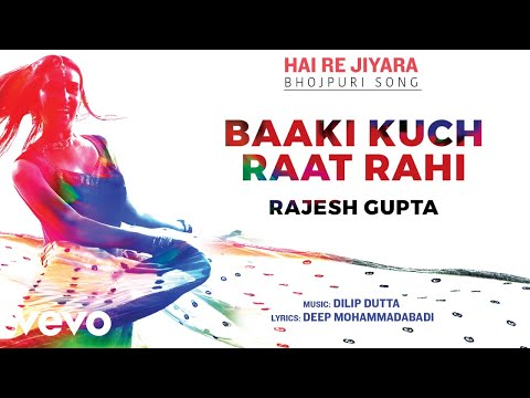 Baaki Kuch Raat Rahi - Official Full Song | Hai Re Jiyara | Rajesh Gupta