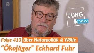 Ökojäger Eckhard Fuhr über die Jagd, Wölfe & unsere Kulturlandschaft  - Jung & Naiv: Folge 410