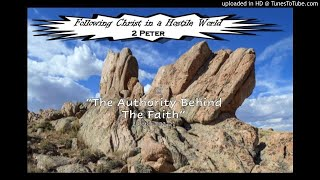 2 Peter #3 The Authority Behind the Faith 2 Peter 1:12-21 2/16/2020
