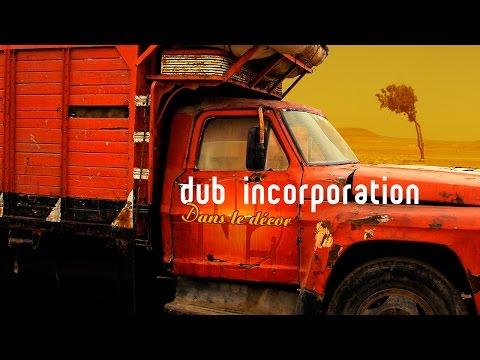 Dub Incorporation - Dans Le Decor