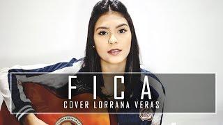 download musica Fica - Anavitória ft Matheus & Kauan Cover Lorrana Veras