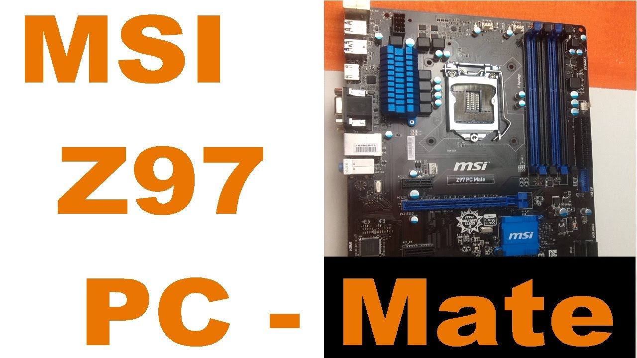 MSI Z97 PC - Mate UnBoxing/Review Deutsch - YouTube