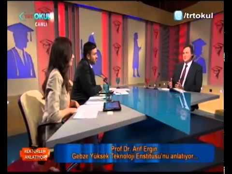 Rektörler Anlatıyor : Gebze Yüksek Teknoloji Enstitüsü - Prof. Dr. Arif Ergin