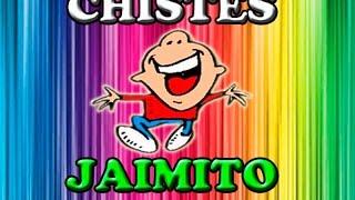 LOS MEJORES CHISTES DE JAIMITO - CHISTES CORTOS PARA REIR - BUENOS CHISTES DE PEPITO