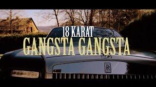 18 Karat  ✖️ GANGSTA GANGSTA ✖️  Official   Prod. By Joshimixu