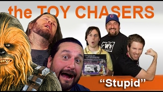 The Toy Chasers Ep 7 - Stupid