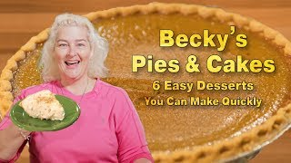 Becky's Pies & Cakes: 6 Easy Desserts You Can Make Quickly