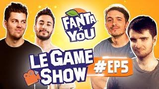 FANTAxYOU : Le Game Show #EP 5