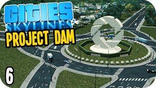 Cities Skylines: Project Dam - Traffic Calming & Money Making! #6