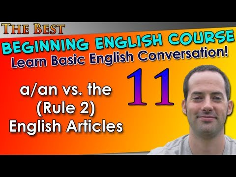 011 – a/an vs. the (Rule 2) English Articles – Beginning English Lesson – Basic English Grammar