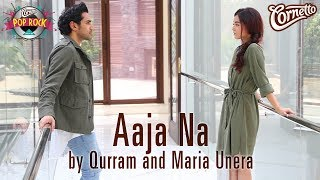 download lagu Aaja Na By Qurram Ft. Maria Unera #cornettopoprock2 gratis