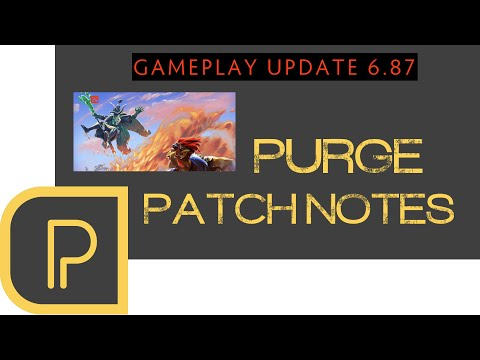 6.87 Patch Notes with Purge