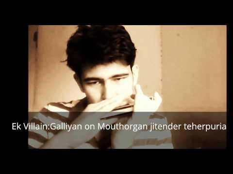 Ek Villain: Galliyan  on Mouth organ by jitender teherpuria