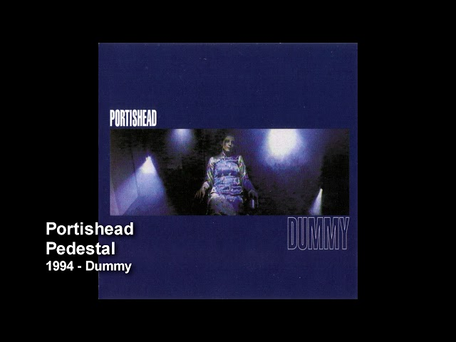 Portishead - Pedestal