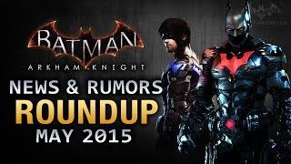 Batman: Arkham Knight - News Roundup (Batman Beyond Skin, Dark Knight Returns & More)