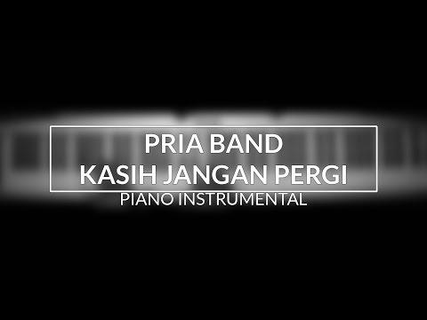 Pria Band - Kasih Jangan Pergi (Piano Instrumental Cover)