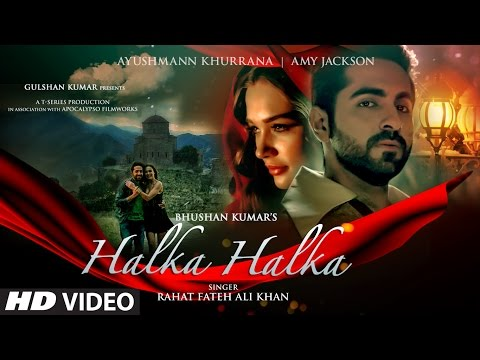 HALKA HALKA Video Song | Rahat Fateh Ali Khan Feat. Ayushmann Khurrana & Amy Jackson | T-Series thumbnail