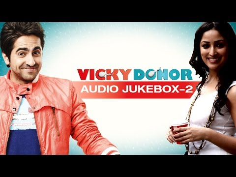 Vicky Donor - Jukebox (full Songs) - 2 video