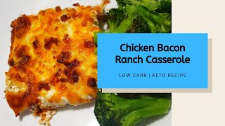 Keto Chicken Bacon Ranch Casserole | Easy Keto Dinner Recipe |  Low Carb Meal Prep
