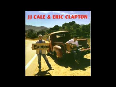 JJ Cale & Eric Clapton - When This War Is Over