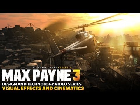 "Max Payne 3 Design and Technology Series: ""Visual Effects and Cinematics"""