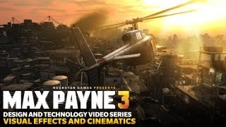 Max Payne 3 Design and Technology Series_ Visual Effects and Cinematics