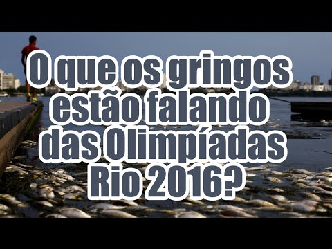 Notícias do Brasil no Exterior - O que os GRINGOS estão falando das OLIMPÍADAS do RIO?