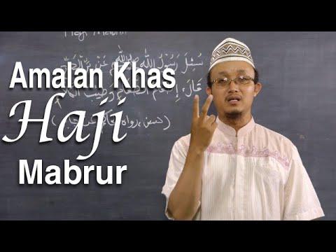 Serial Haji Dan Qurban 18: Amalan Khas Haji - Ustadz Aris Munandar