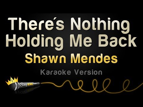 Shawn Mendes  Theres Nothing Holding Me Back Karaoke Version