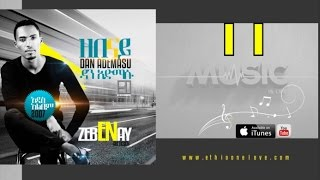 Dan Admasu - Zim Alilim - (Official Audio Video) - New Ethiopian Music 2015