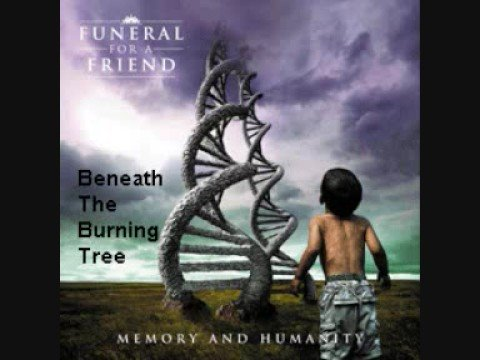 Funeral For A Friend - Beneath The Burning Tree