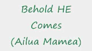 Watch Ailua Mamea Behold He Comes video