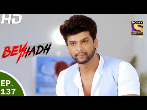 Beyhadh - बेहद - Ep 137 - 19th Apr, 2017 thumbnail