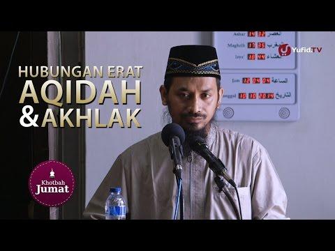Khutbah Jum'at: Hubungan Erat Antara Aqidah Dengan Akhlak - Ustadz Dr. Ali Musri, M.A.