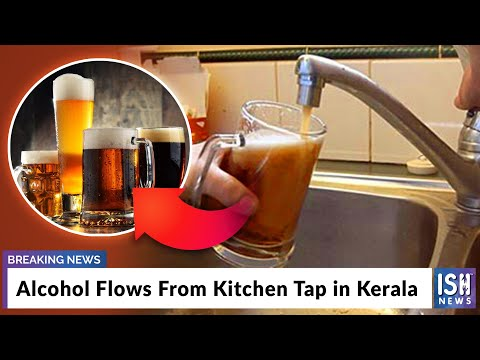 Alcohol Flows From Kitchen Tap in Kerala