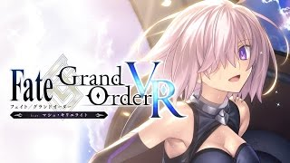 『Fate/Grand Order VR feat.マシュ・キリエライト』PV