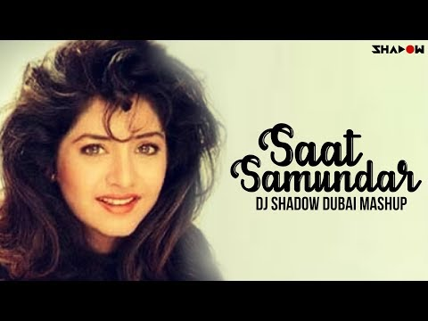 Saat Samundar | Dj Shadow Dubai Mashup video