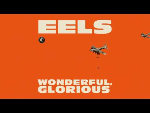 EELS - Peach Blossom (Audio Stream) - from WONDERFUL, GLORIOUS - Out Now!